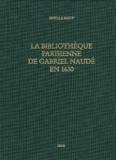 Estelle Boeuf - La bibliothèque parisienne de Gabriel Naudé en 1630 - Les lectures d'un libertin érudit.