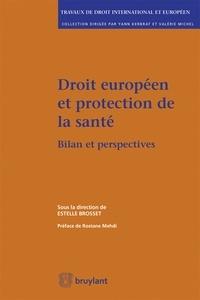 Estelle Brosset - Droit européen et protection de la santé - Bilan et perspectives.