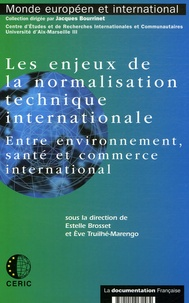 Estelle Brosset et Eve Truilhé-Marengo - Les enjeux de la normalisation technique internationale - Entre environnement, santé et commerce international.