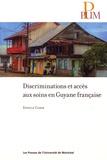 Estelle Carde - Discriminations et accès aux soins en Guyane.