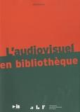 Estelle Caron et Danielle Chantereau - L'audiovisuel en bibliothèque.
