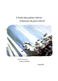 Estelle Ceccarini et Grégory Bonfillon - L'istori dou pichot chivau.