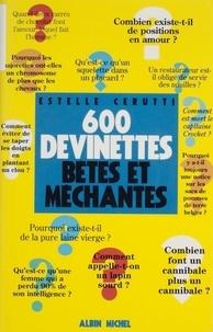 Estelle Cerutti - 600 devinettes bêtes et méchantes.
