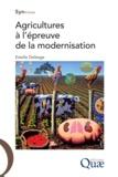 Estelle Deléage - Agricultures à l'épreuve de la modernisation.