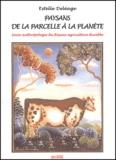 Estelle Deléage - Paysans, de la parcelle à la planète - Socio-anthropologie du Réseau agriculture durable.