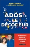Estelle Denis et Stéphane Clerget - Ados : le décodeur.