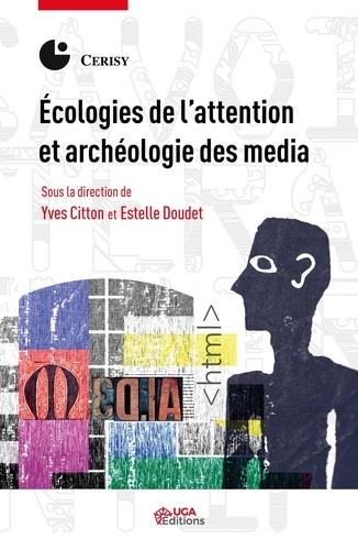 Estelle Doudet et Yves Citton - Ecologies de l'attention et archéologie des media.