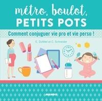 Estelle Dufétel et Cécile Schneider - Métro, boulot, petits pots - Comment conjuguer vie pro et vie perso !.