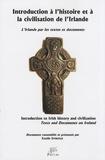 Estelle Epinoux - Introduction à l'histoire et à la civilisation de l'Irlande - L'Irlande par les textes et documents.