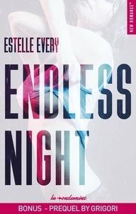 Estelle Every - NEW ROMANCE  : Endless Night - Bonus - Prequel by Grigori.