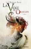 Estelle Faye - La Voie des Oracles Tome 1 : Thya.