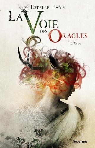 La Voie des Oracles Tome 1 Thya