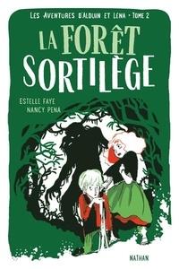 Estelle Faye et Nancy Peña - Les aventures d'Alduin et Léna Tome 2 : La Forêt Sortilège.