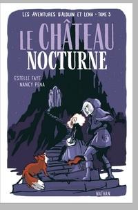 Estelle Faye - Les aventures d'Alduin et Léna Tome 3 : Le château nocturne.