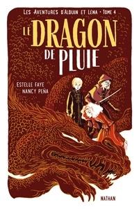 Estelle Faye - Les aventures d'Alduin et Léna Tome 4 : Le dragon de pluie.