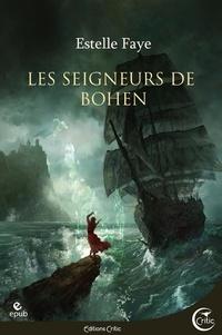 Free it pdf books téléchargements gratuits Les seigneurs de Bohen par Estelle Faye en francais