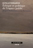 Estelle Ferrarese - Ethique et politique de l'espace public - Jürgen Habermas et la discussion.