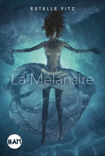 La Mélansire - Format ePub - 9782226446190 - 9,99 €