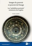 """Estelle Galbois - Images du pouvoir et pouvoir de l'image - Les """"médaillons-portraits"""" miniatures des Lagides."""