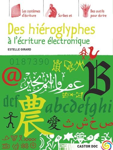 Estelle Girard - Des hiéroglyphes à l'écriture électronique.