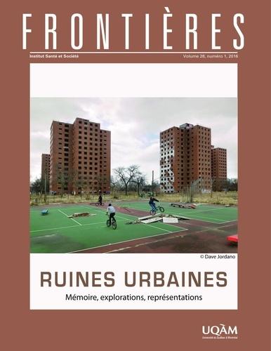 Estelle Grandbois-Bernard et Gil Labescat - Frontières  : Frontières. Ruines urbaines (vol. 28,  no. 1,  2016).