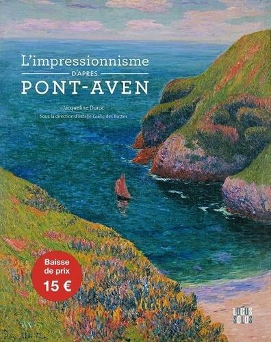 Estelle Guille des Buttes-Fresneau - L'impressionnisme d'après Pont-Aven.