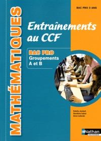 Estelle Joubert et Sandrine Labat - Mathématiques Entraînements au CCF Bac pro Groupements A et B.