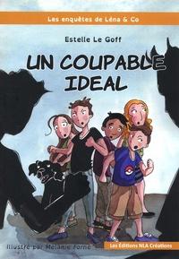 Estelle Le Goff - Les enquêtes de Léna & Co Tome 3 : Le coupable idéal.