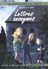 Estelle Le Goff - Les enquêtes de Léna & Co Tome 4 : Lettres anonymes.