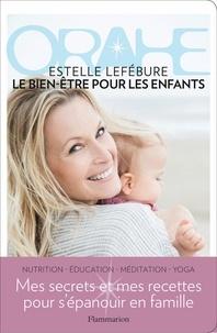 Orahe, le bien-être pour les enfants - Estelle Lefébure |