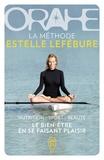Estelle Lefébure - Orahe - La méthode Estelle Lefébure.