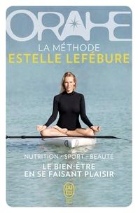 Orahe- La méthode Estelle Lefébure - Estelle Lefébure |