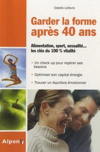 Garder la forme après 40 ans - Bien-être de 40 à 60 ans.pdf
