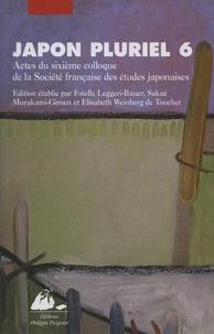 Estelle Leggeri-Bauer et Sakaé Murakami-Giroux - Japon pluriel 6 - Actes du sixième colloque de la Société française des études japonaises.