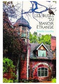 Estelle Louckx - Les Buses du manoir étrange.