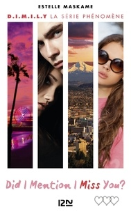 Estelle Maskame - D.I.M.I.L.Y Tome 3 : Did I Mention I Miss You ?.