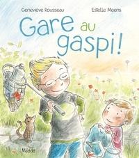 Estelle Meens et Geneviève Rousseau - Gare au gaspi !.