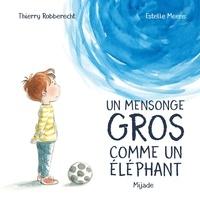 Estelle Meens et Thierry Robberecht - Un mensonge gros comme un éléphant.