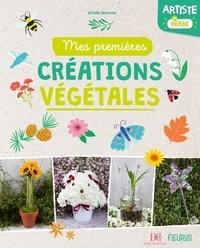 Estelle Meunier - Artiste en herbe - Mes premières créations végétales.