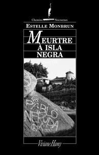 Estelle Monbrun - Meurtre à Isla Negra.