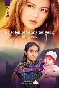 Estelle Monréal - Le soleil est dans tes yeux - Tome 2.