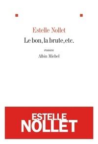 Estelle Nollet - Le Bon, la brute, etc..