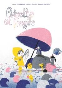 Estelle Olivier et Laure Poudevigne - Puisette et Fragile.