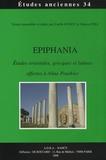 Estelle Oudot et Fabrice Poli - Epiphania - Etudes orientales, grecques et latines offertes à Aline Pourkier.