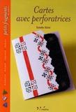 Estelle Oziol - Cartes avec perforatrices.