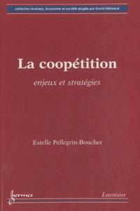 Estelle Pellegrin-Boucher - La coopétition - Enjeux et stratégies.