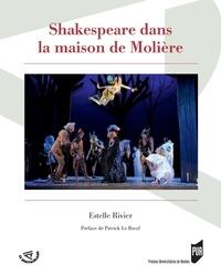 Estelle Rivier - ShakespearedanslamaisondeMolière.