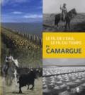 Estelle Rouquette - Le fil de l'eau, le fil du temps en Camargue. 1 CD audio