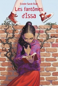 Estelle-Sarah Bulle - Les fantômes d'Issa.