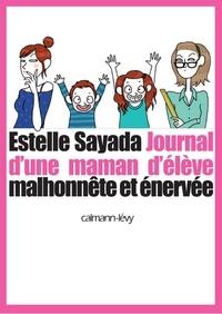 Estelle Sayada - Journal d'une maman d'élève malhonnête et énervée.